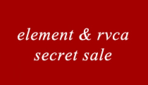 Element and RVCA Secret Sale
